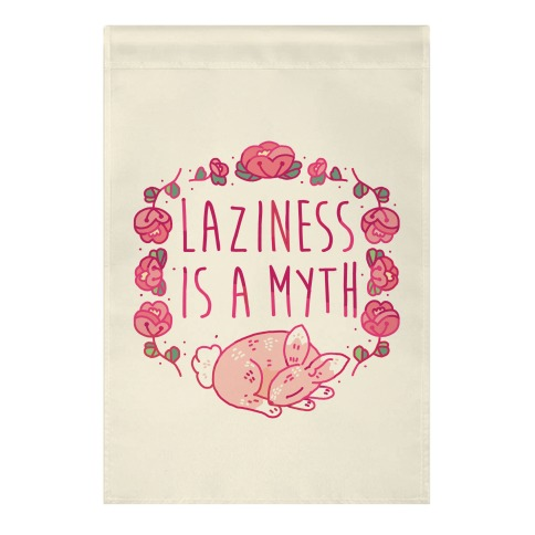 Laziness Is a Myth Garden Flag