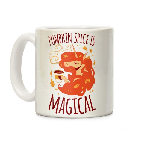 Pumpkin Spice Is Magical Coffee Mug