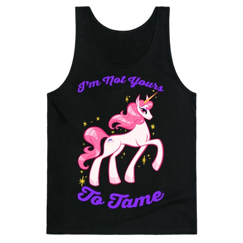 I'm Not Yours To Tame Tank Top