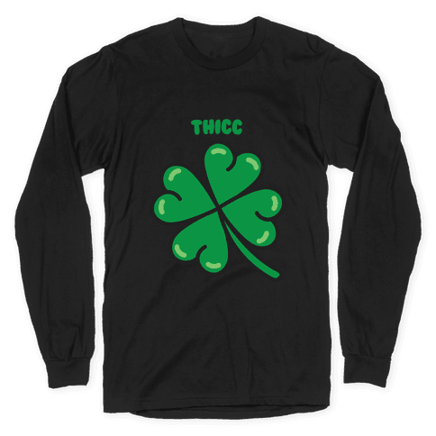 Happy St. Pathicc's Day Butt Clover Long Sleeve T-Shirt