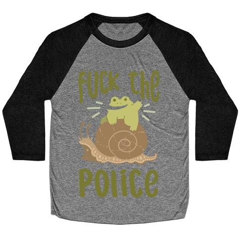 F*** The Police Frog Baseball Tee