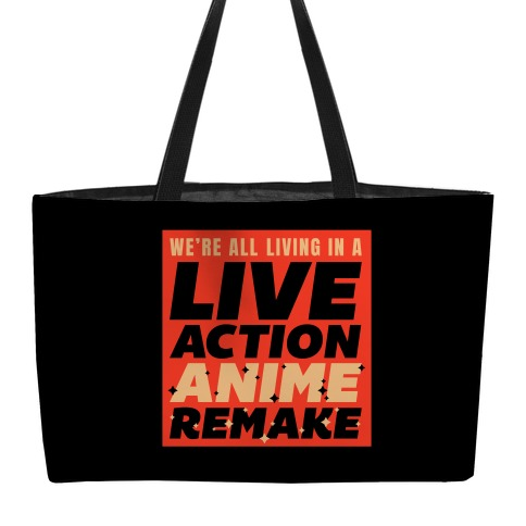 We're All Living In A Live Action Anime Remake Weekender Tote
