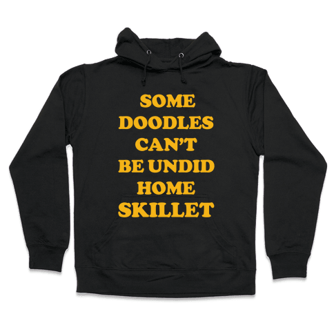 Some Doodles Can't Be Undid Hooded Sweatshirt