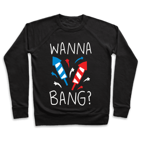 Wanna Bang Fireworks Pullover