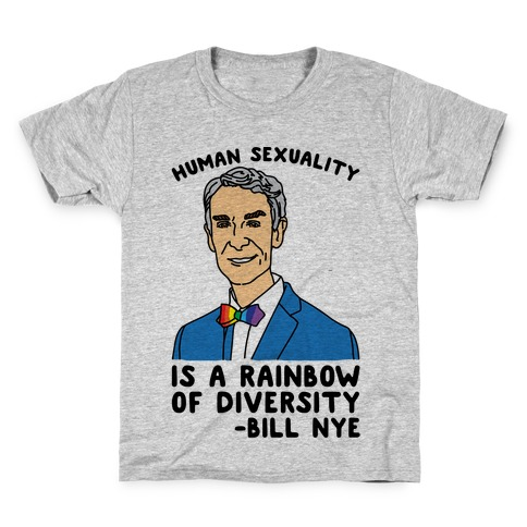 Bill Nye Pride Quote Kids T-Shirt