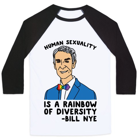 Bill Nye Pride Quote  Baseball Tee