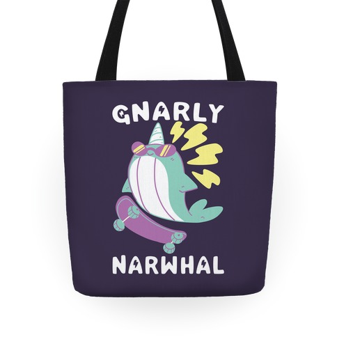 Gnarly Narwhal Tote