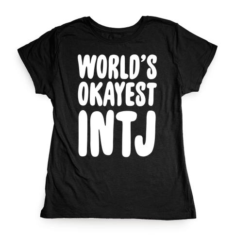 World's Okayest INTJ Womens T-Shirt