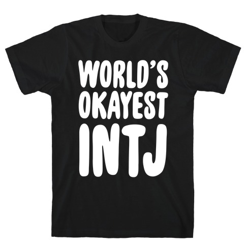 World's Okayest INTJ T-Shirt
