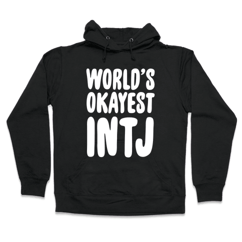 World's Okayest INTJ Hooded Sweatshirt