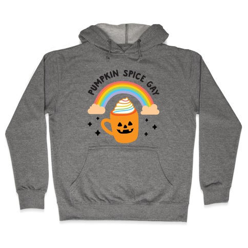 Pumpkin Spice Gay Hooded Sweatshirt