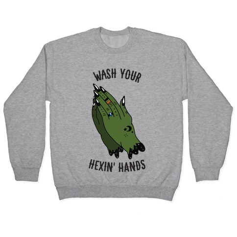 Wash Your Hexin' Hands! Pullover