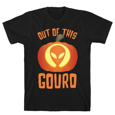 Out Of This Gourd T-Shirt