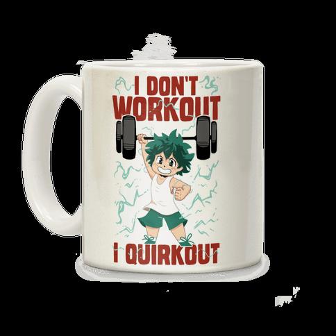 I don't Workout I Quirkout Coffee Mug