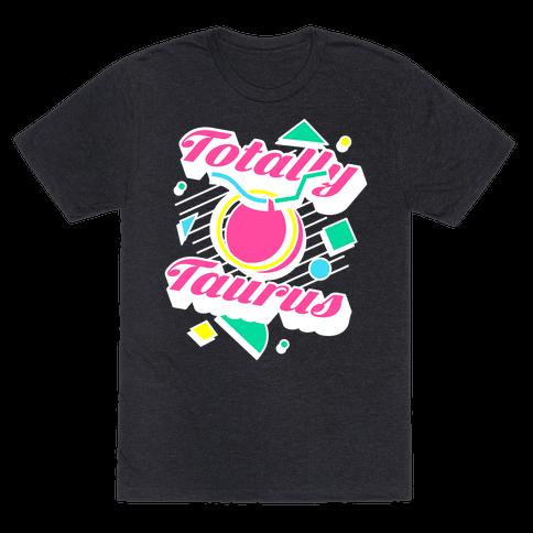 Totally Taurus Mens/Unisex T-Shirt