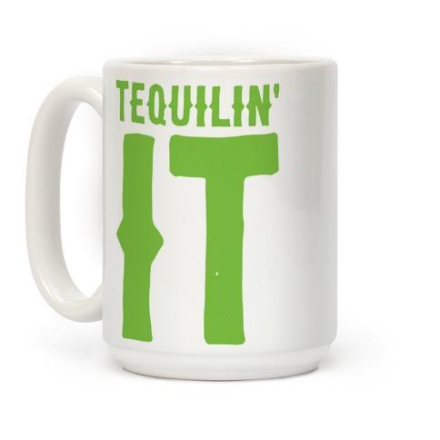 Tequilin' It Coffee Mug
