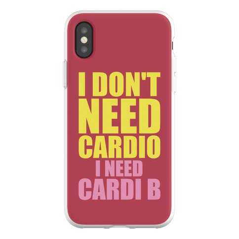 I Don't Need Cardio I Need Cardi B Parody Phone Flexi-Case