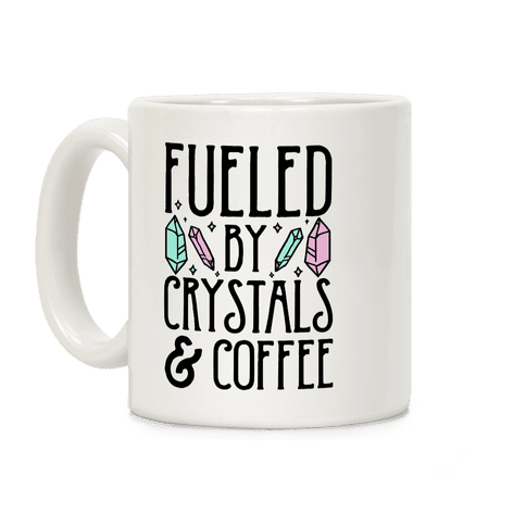 Fueled By Crystals & Coffee Coffee Mug