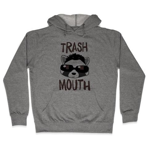 Trash Mouth Hooded Sweatshirt