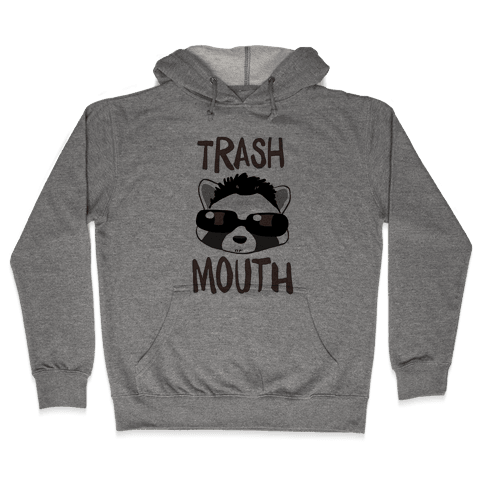 Trash Mouth Hooded Sweatshirt