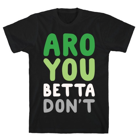 Aro You Betta Don't Parody White Print T-Shirt