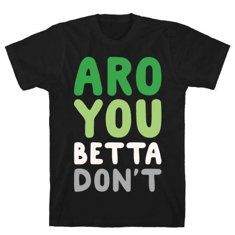 Aro You Betta Don't Parody White Print Mens T-Shirt