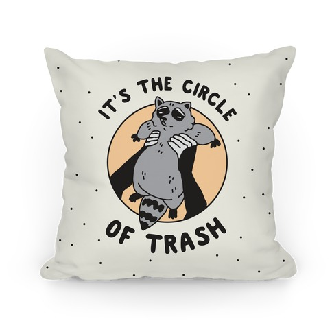 Circle of Trash Pillow