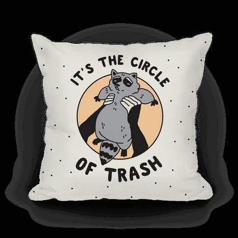 Circle of Trash Pillow