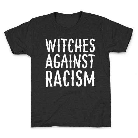 Witches Against Racism White Print Kids T-Shirt