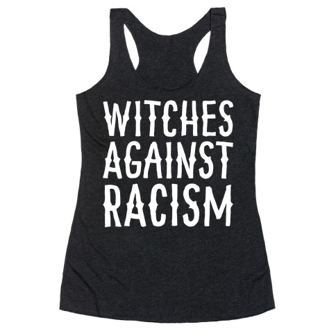 Witches Against Racism White Print Racerback Tank Top