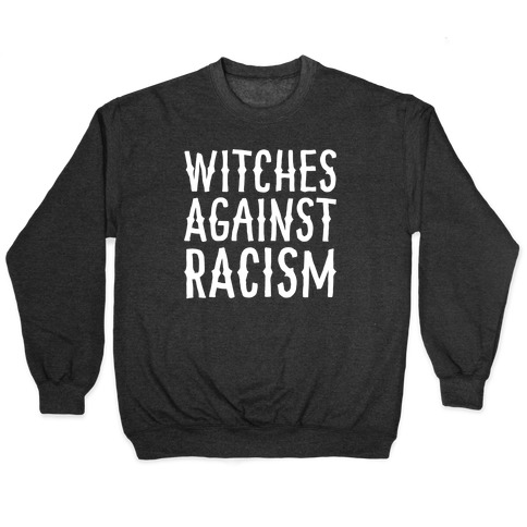 Witches Against Racism White Print Pullover