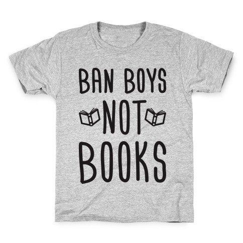 Ban Boys Not Books Kids T-Shirt