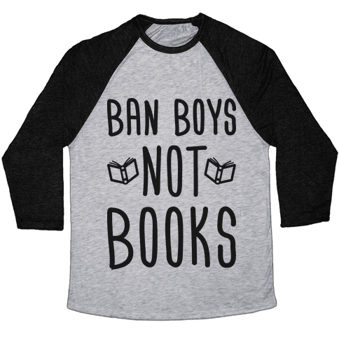 Ban Boys Not Books Baseball Tee