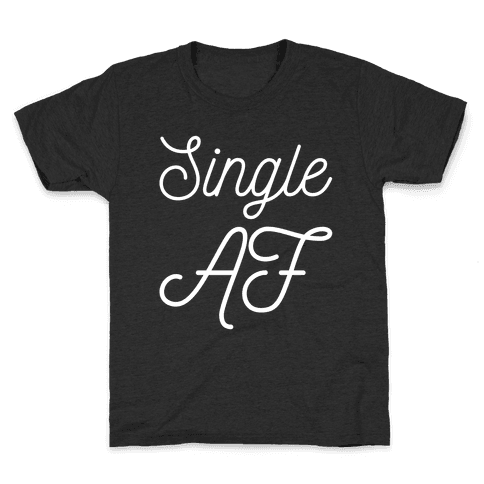 Single AF Kids T-Shirt