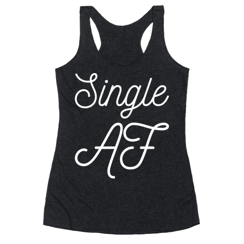 Single AF Racerback Tank Top