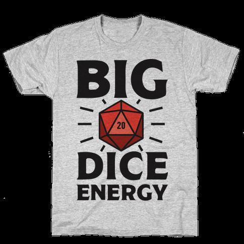 Big Dice Energy D20 Mens/Unisex T-Shirt