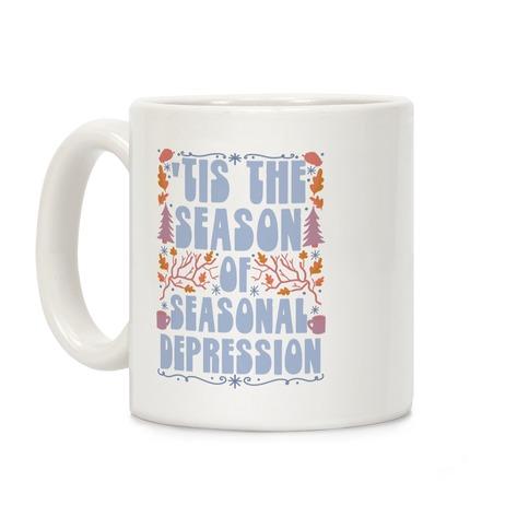'Tis The Season Of Seasonal Depression Coffee Mug