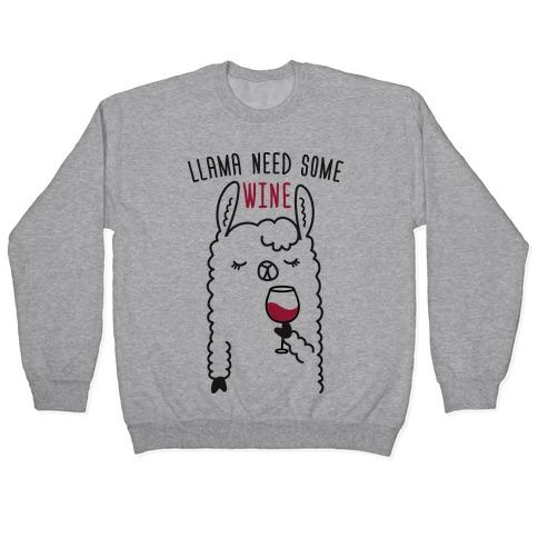 Llama Need Some Wine Pullover