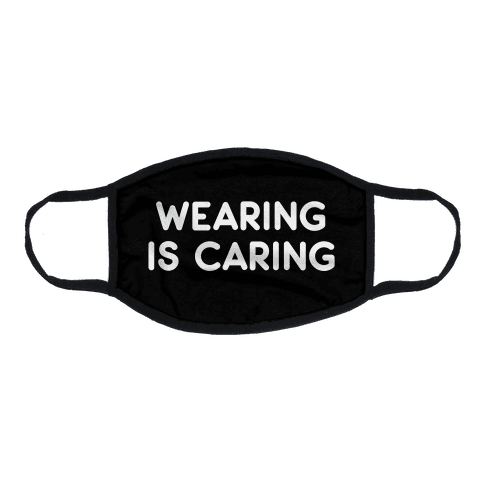 Wearing Is Caring (Black) Flat Face Mask