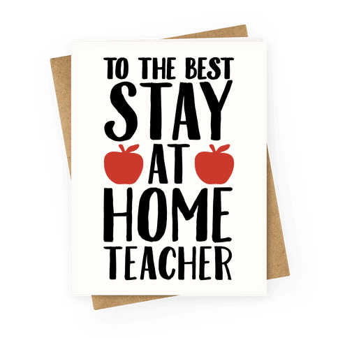 Stay At Home Teacher Greeting Card