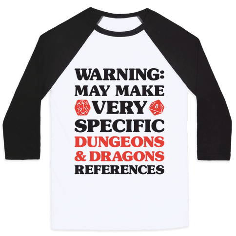 Warning: May Make Very Specific Dungeons & Dragons References Baseball Tee