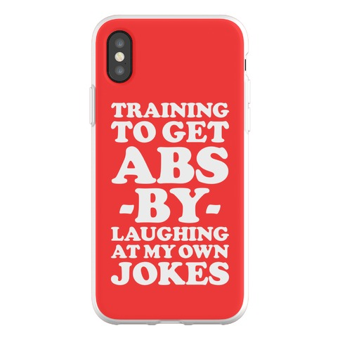 Training To Get Abs By Laughing At My Own Jokes Phone Flexi-Case