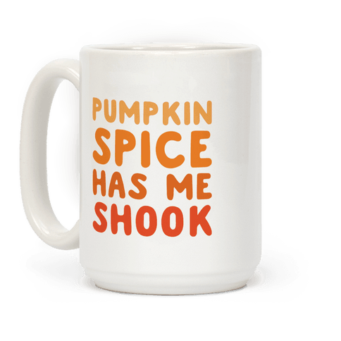 Pumpkin Spice Has Me Shook