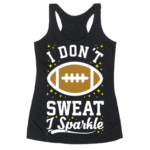 I Don't Sweat I Sparkle Football Racerback Tank Top