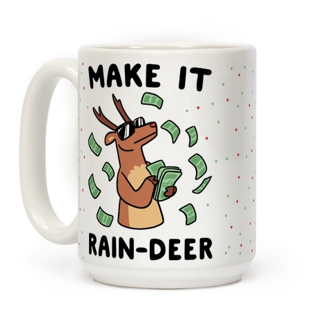Make It Rain-deer Coffee Mug
