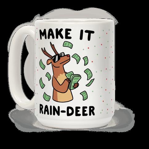 Make It Rain-deer Coffee Mug