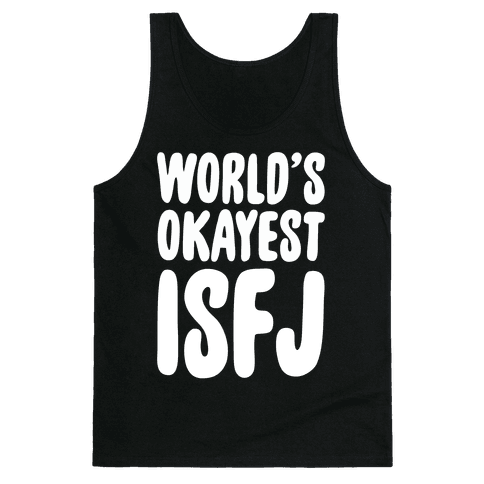 World's Okayest ISFJ Tank Top