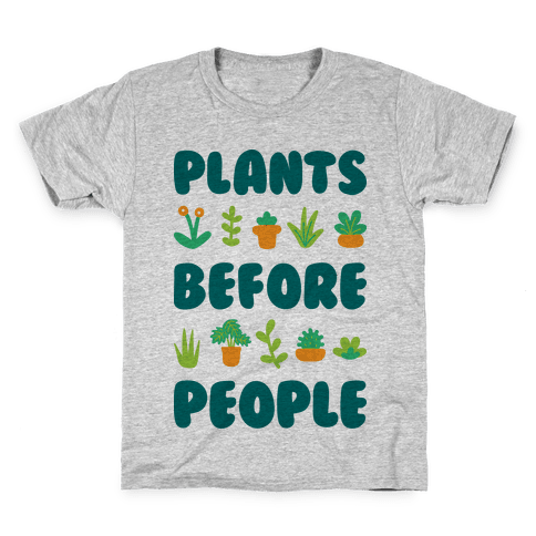Plants Before People Kids T-Shirt