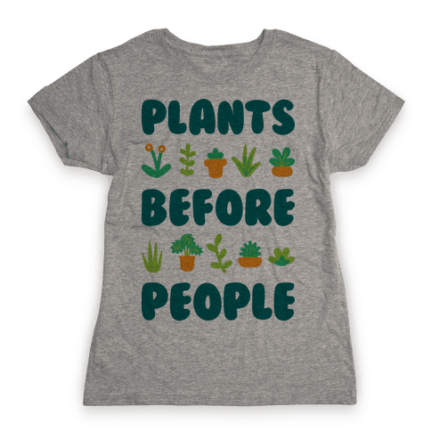 Plants Before People Womens T-Shirt
