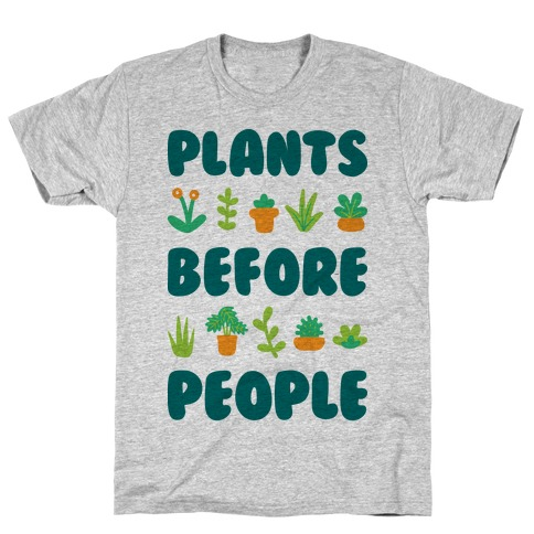 Plants Before People T-Shirt